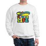 Choose life Sweatshirt