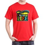 Choose life Dark T-Shirt