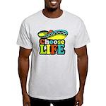 Choose life Light T-Shirt