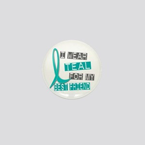 I Wear Teal For My Best Friend 37 Mini Button