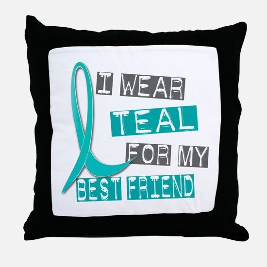 I Wear Teal For My Best Friend 37 Throw Pillow