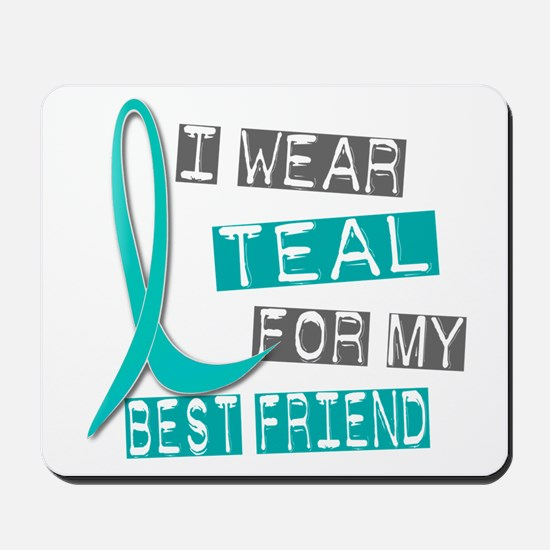 I Wear Teal For My Best Friend 37 Mousepad