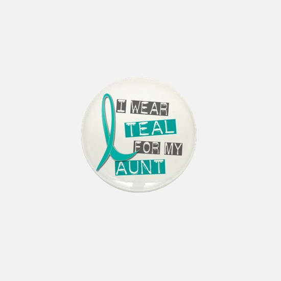 I Wear Teal For My Aunt 37 Mini Button