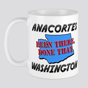 anacortes washington - been there, done that Mug