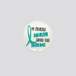 I Wear Teal For My Cousin 37 Mini Button