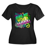 Gag Me With A Spoon! Women's Plus Size Scoop Neck