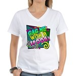 Gag Me With A Spoon! Women's V-Neck T-Shirt