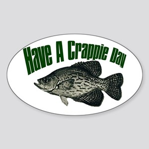 Have a crappie day Oval Sticker