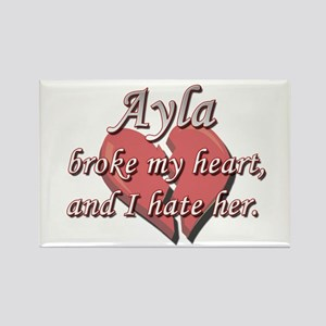 Ayla broke my heart and I hate her Rectangle Magne