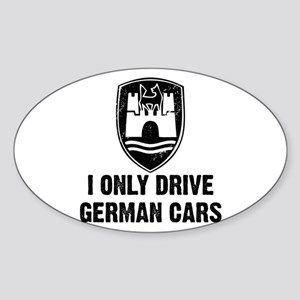 I Only Drive German Cars Oval Sticker
