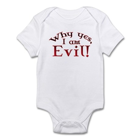 Why yes I am Evil! Infant Bodysuit