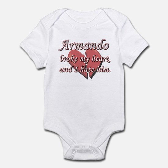Armando broke my heart and I hate him Infant Bodys