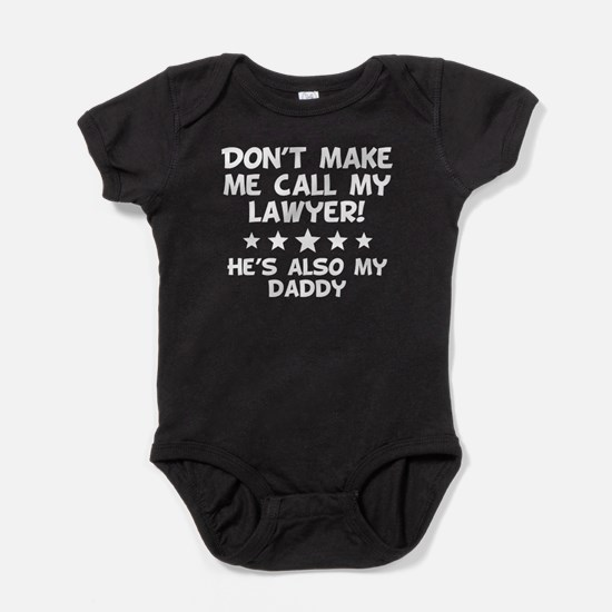 Dont Make Me Call My Lawyer Also My Daddy Body Sui