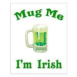 Mug Me I'm Irish Small Poster