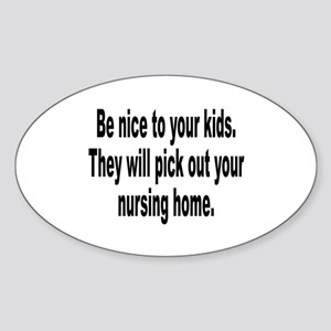 Be Nice to Your Kids Oval Sticker