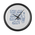 Just Add Alcohol & Enjoy the Large Wall Clock