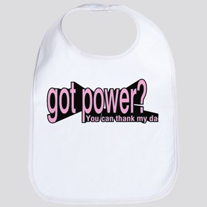 Got Power? for girls Bib