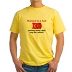 Married to a Turk Yellow T-Shirt