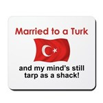Married to a Turk Mousepad