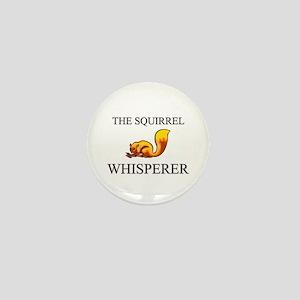 The Squirrel Whisperer Mini Button