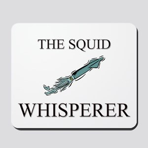 The Squid Whisperer Mousepad