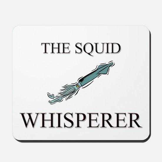 The Squid Whisperer Mousepad