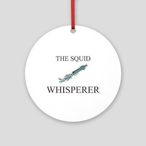 The Squid Whisperer Ornament (Round)