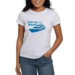 I'm On A Boat Women's T-Shirt