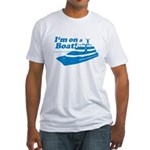 I'm On A Boat Fitted T-Shirt