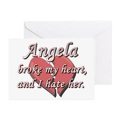 Angela broke my heart and I hate her Greeting Card