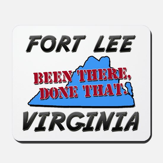 fort lee virginia - been there, done that Mousepad
