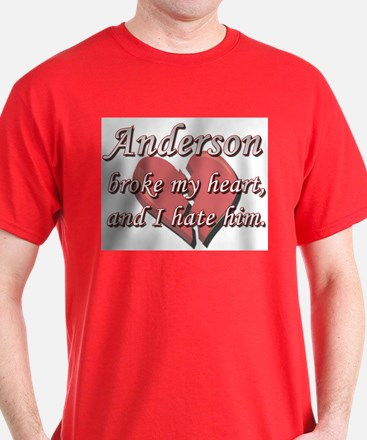 Anderson broke my heart and I hate him T-Shirt