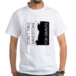 Sandstone for Granite White T-Shirt