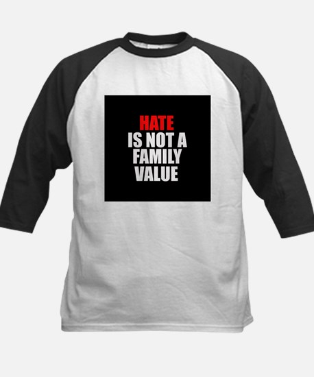 Hate is not a Family Value Kids Baseball Jersey