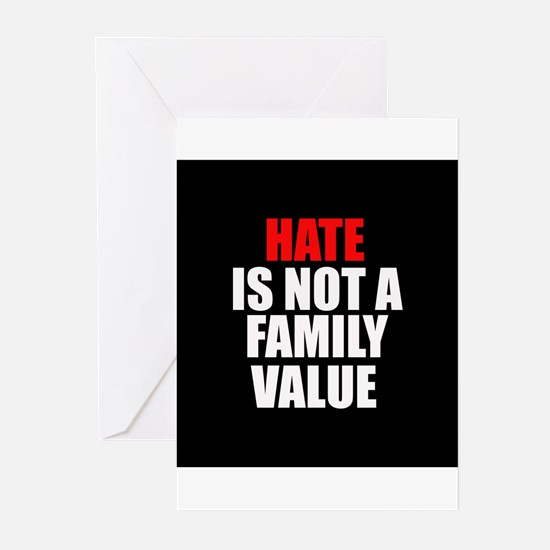 Hate is not a Family Value Greeting Cards (Pk of 1