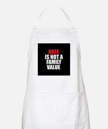 Hate is not a Family Value BBQ Apron