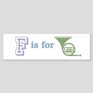 F is for French Horn Bumper Sticker