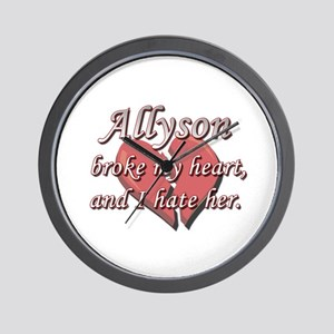 Allyson broke my heart and I hate her Wall Clock