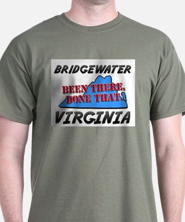 bridgewater virginia - been there, done that T-Shirt