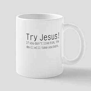 Try Jesus Mug