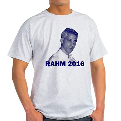 Rahm Emanuel: RAHM 2016 - Light T-Shirt