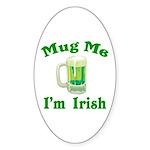 Mug Me I'm Irish Oval Sticker (50 pk)