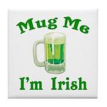 Mug Me I'm Irish Tile Coaster