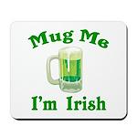 Mug Me I'm Irish Mousepad