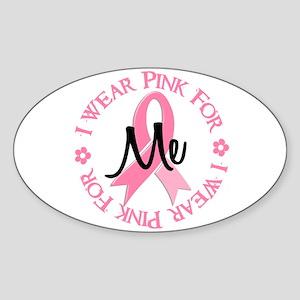 I Wear Pink For ME 38 Oval Sticker