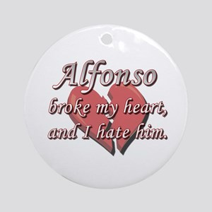 Alfonso broke my heart and I hate him Ornament (Ro