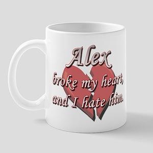 Alex broke my heart and I hate him Mug