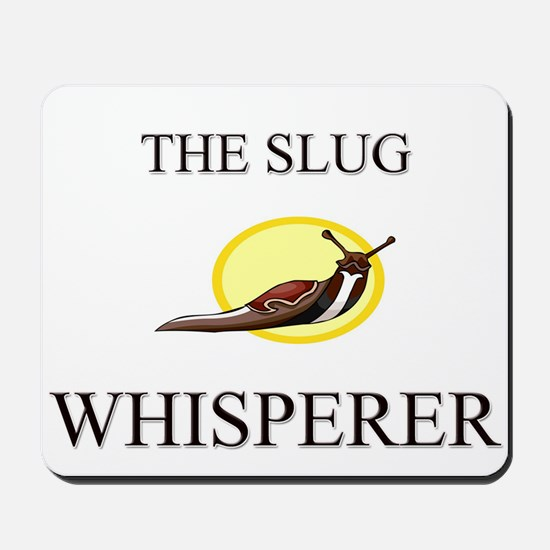 The Slug Whisperer Mousepad