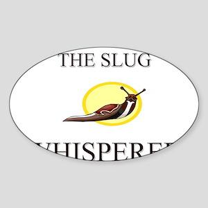 The Slug Whisperer Oval Sticker