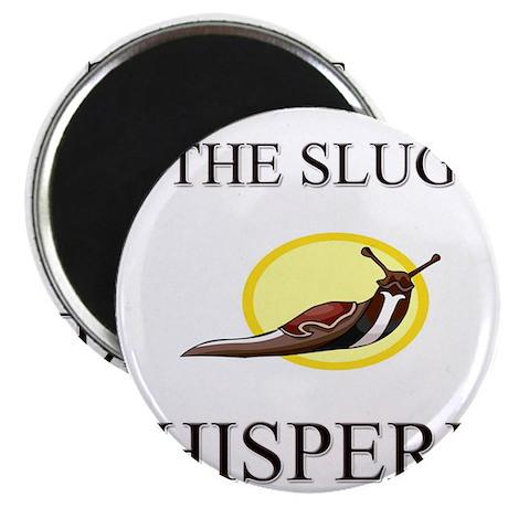 The Slug Whisperer Magnet